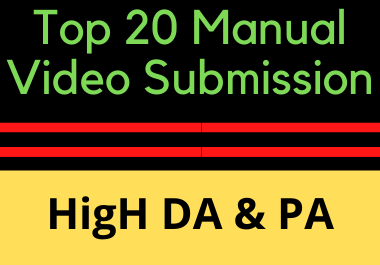 l will do Top 20 manual video submissions high DA and PA