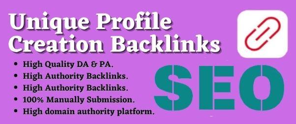 Create 30 unique profile creation and add live backlinks