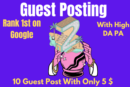 10 Guest Posting From High Domain Authority Sites