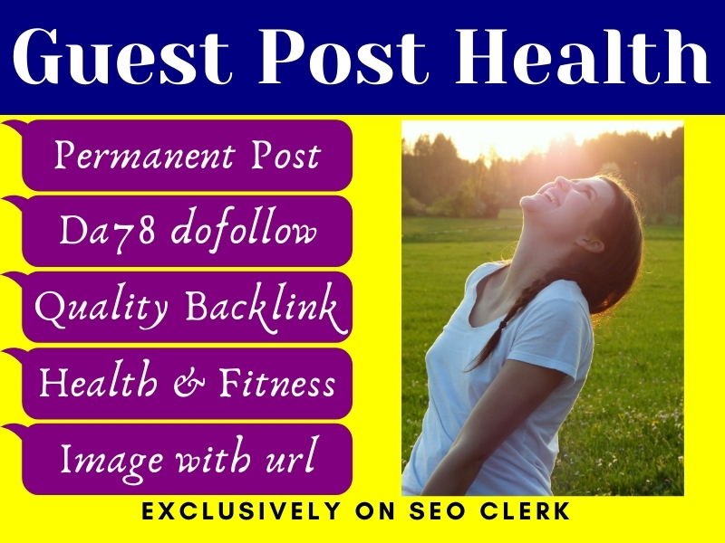I will do guest post health with high quality backlink on da 78 site