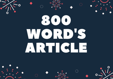 I Will Write 800-Words Highest Quality SEO Article