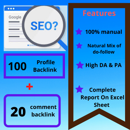 I will build 100 High DA profile backlink and 20 blog comment backlink for your website.
