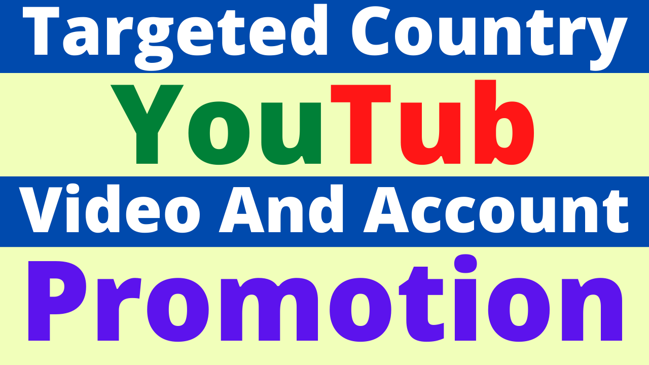 Best YouTube Video Promotion From USA & Targeted All Country The Best Quality Service