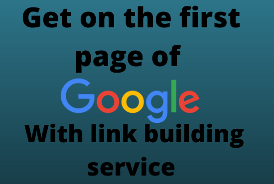 Google First page Ranking with best link Building Service