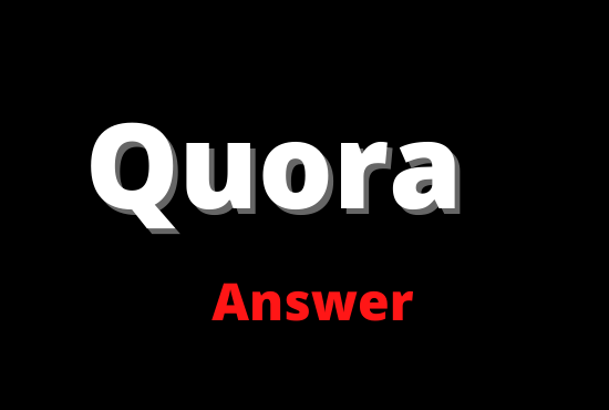 offer you 5 High Quality Quora Answer