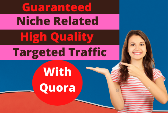 Guaranteed Niche Related Targeted Traffic with 40 Quora Answer