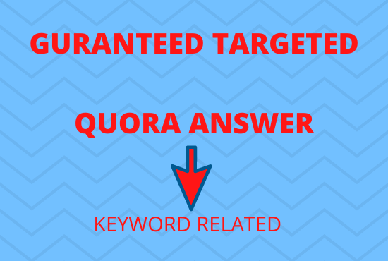 will provide keyword related 8 HQ Quora answers with real traffic.