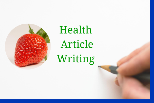 I Will Manually Write Health Articles And Blog Posts -PROFESSIONAL WRITER