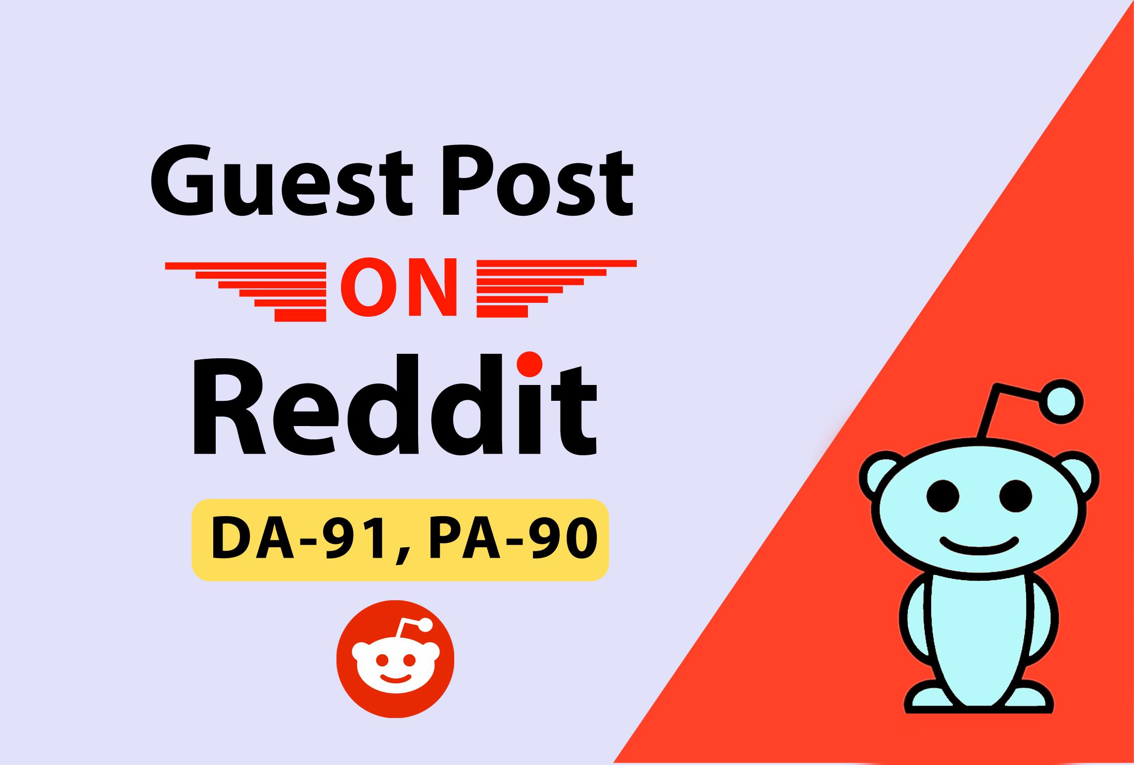 Write And Publish 10 Guest Post On DA91 Reddit. Com