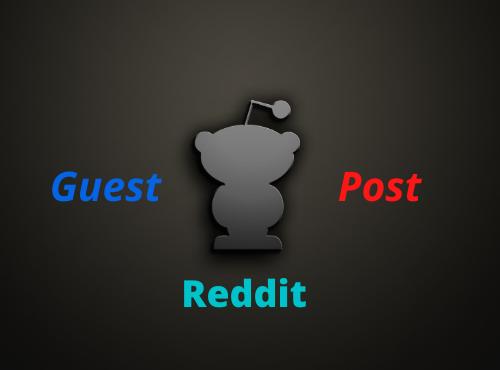 Write & Publish 5 HQ Reddit Guest Post