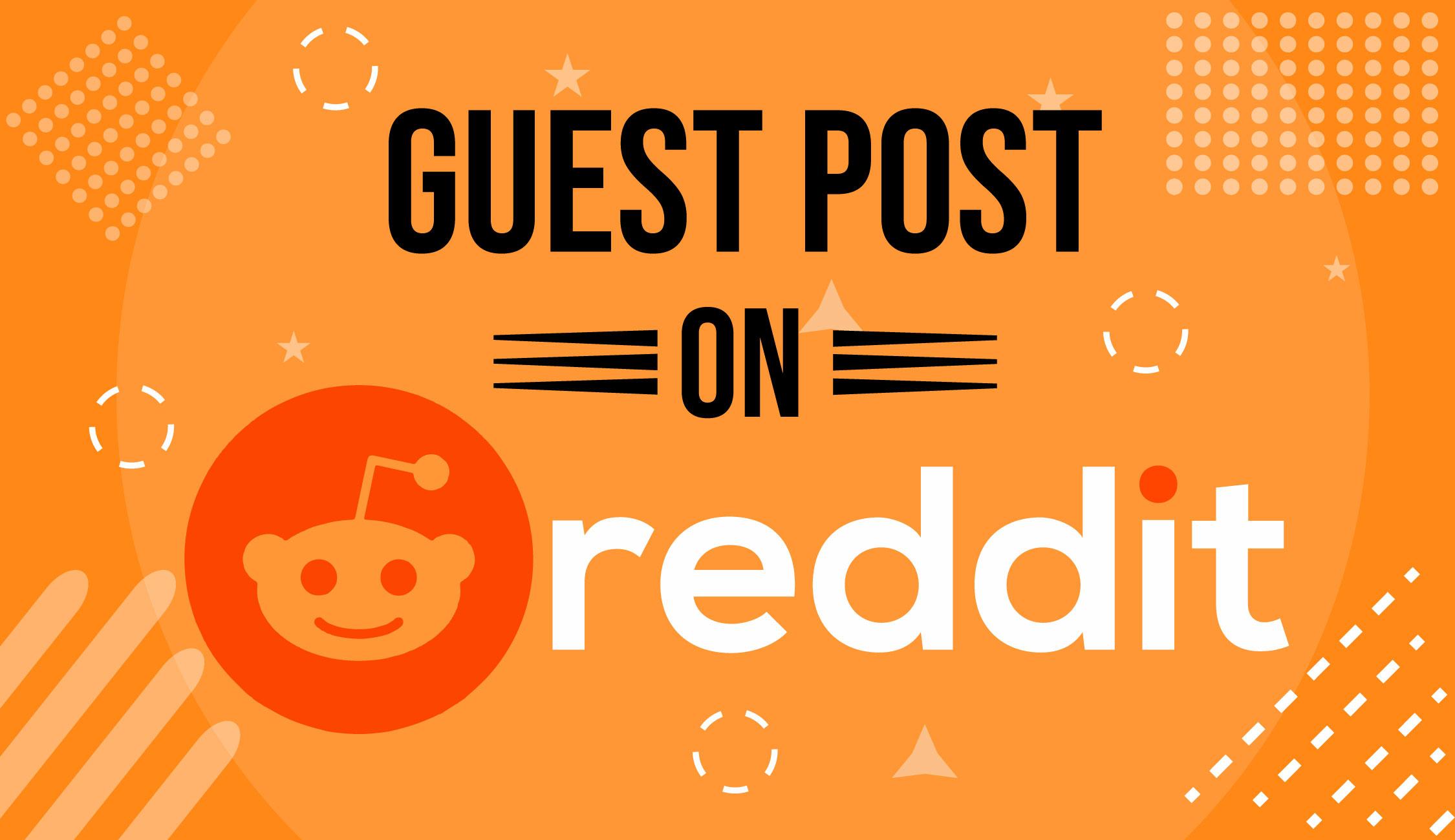 Promote your website by publishing 5HQ Guest Blog Post on reddit. com