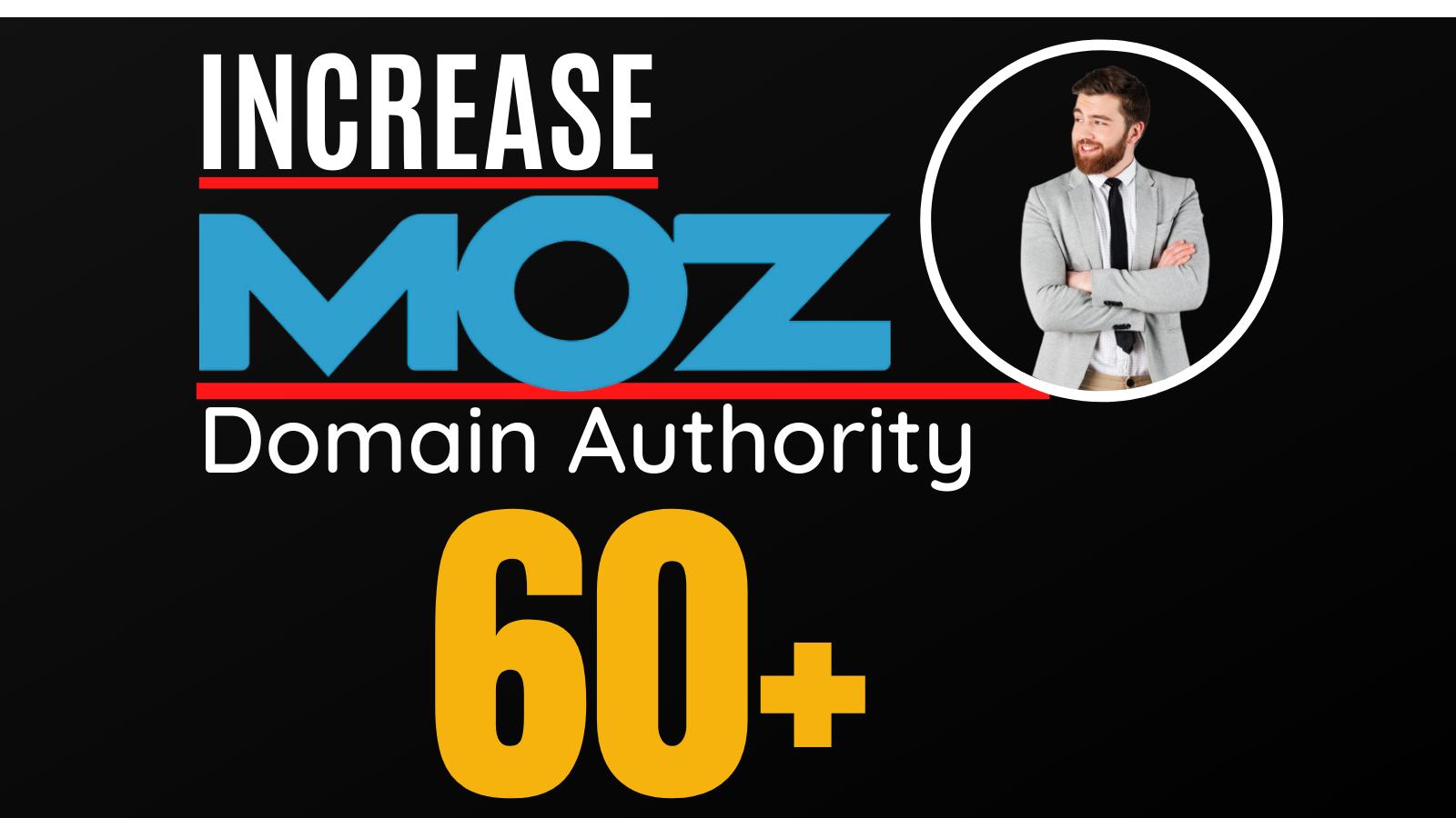 I will increase domain Authority,  Increase MOZ DA 60 plus