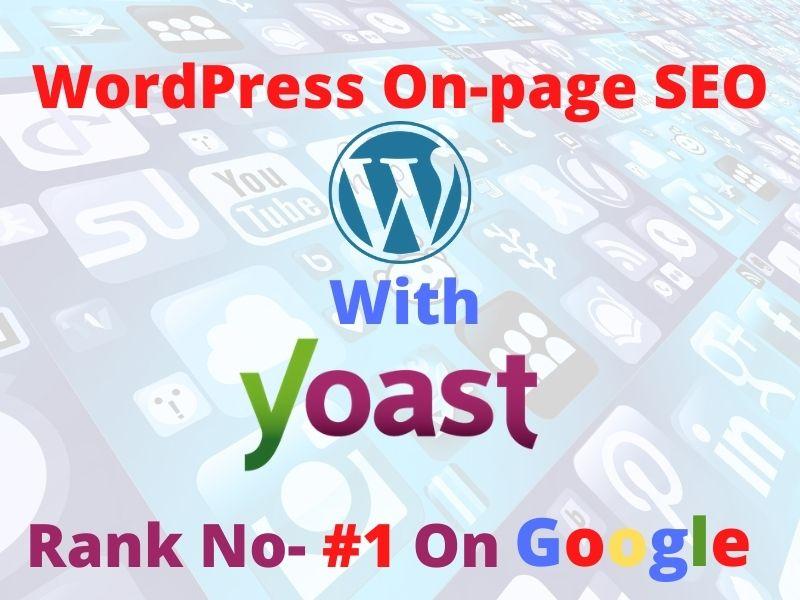 I Will Optimize Your WordPress Site With Yoast SEO