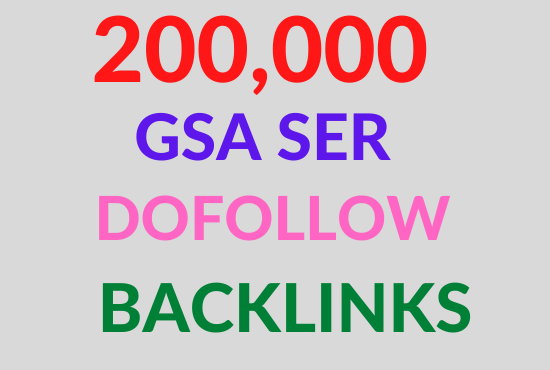 Create 200K high quality gsa strong backlinks to faster google ranking for your websites