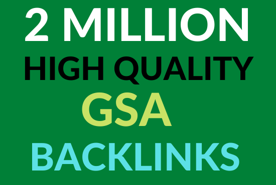 Create 2 million high quality gsa strong backlinks to faster google ranking for your websites