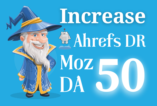 Increase Moz Da and Ahrefs Dr up to 50 from any point