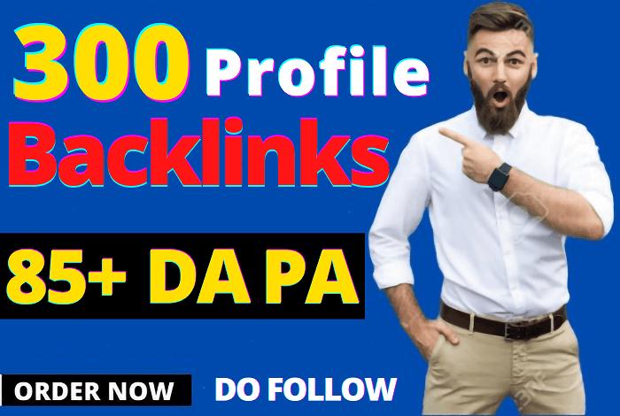 Build 300 dofollow powerful SEO Profile Backlinks