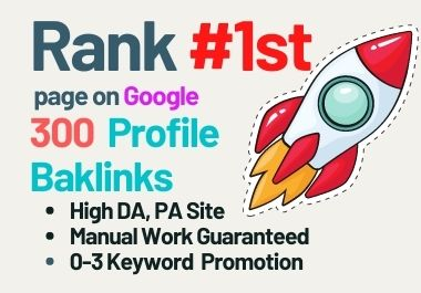 Manually create 300 high quality profile backlinks