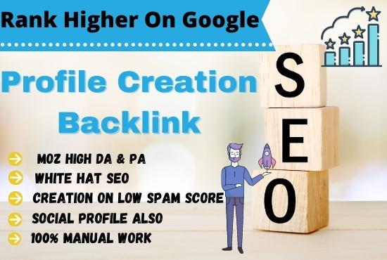 Build High authority Do-follow 50 Profile Creation Backlinks For Higher Google Ranking