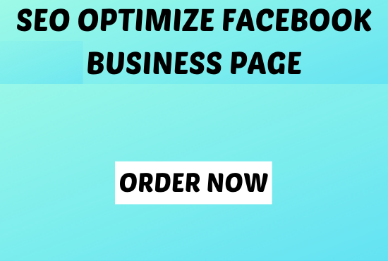 I will do SEO optimize Facebook business page setup