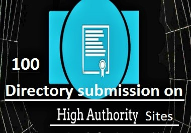 I will provide manually 100 directory submissions on High DA & PA sites.