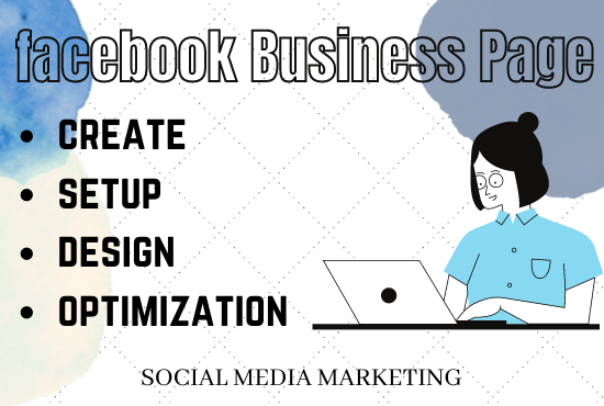 Facebook Business Page Creation,  Setup,  Design & Optimization