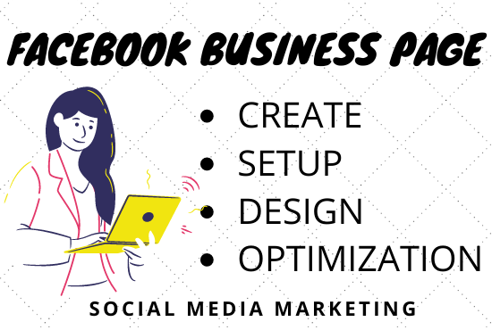 Facebook Business Page Creation,  Setup,  Design & Optimization