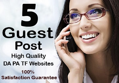 Write And Publish 5 Guest Post With HQ Authority Websites
