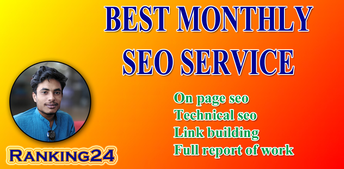 I will provide a full monthly SEO service for top google ranking