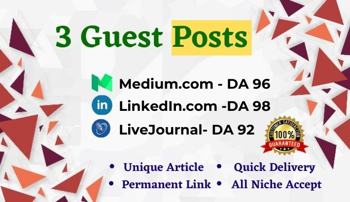 Get 3 Unique Guest Posts on DA 92+ blog Medium, LinkedIn & LiveJournal