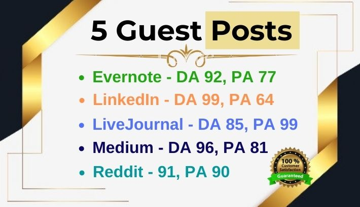 Get 5 Authority Guest Posts on DA 90+ blog Evernote, Medium, LinkedIn, Livejournal, Reddit