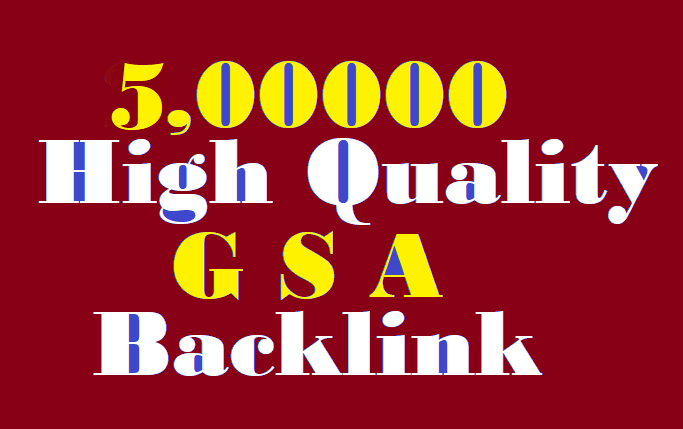 500,000 high quality GSA ser Backlinks to help rank on first page of Google
