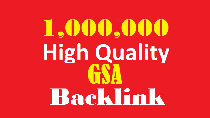 1 Million high quality GSA ser Backlinks to help rank on first page of Google