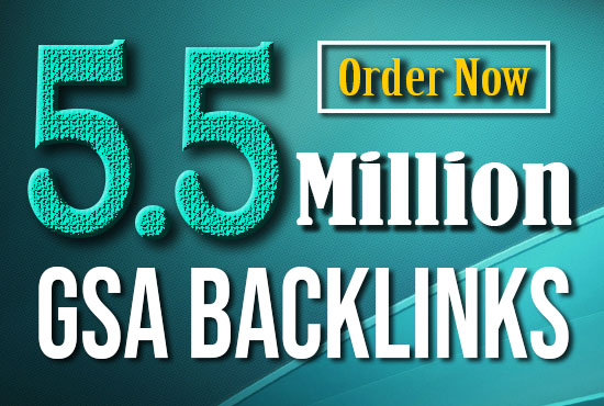 I will creat 5.5 million high quality GSA rank booster backlink