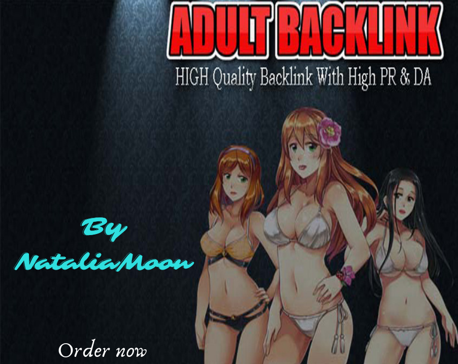 100 Adult SEO Backlink Grow your Adult Site or Adult Page or Adult Video for Rank Your Website.
