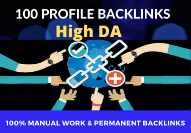 Get manually 100 profile backlinks with high DA