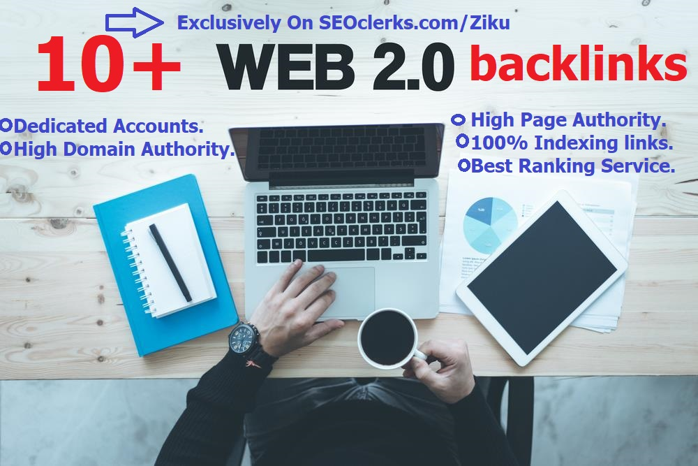 Create Top Quality 10+ DA Dofollow Web2.0 backlinks To Rank You on Google