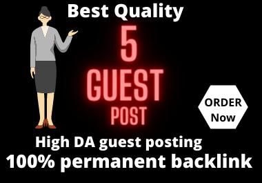 Publish 5 Guest Post Backlinks On High DA Websites.