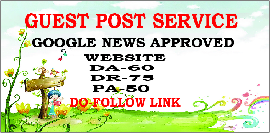 I will do guest post on da80 google news site permanent dofollow backlinks