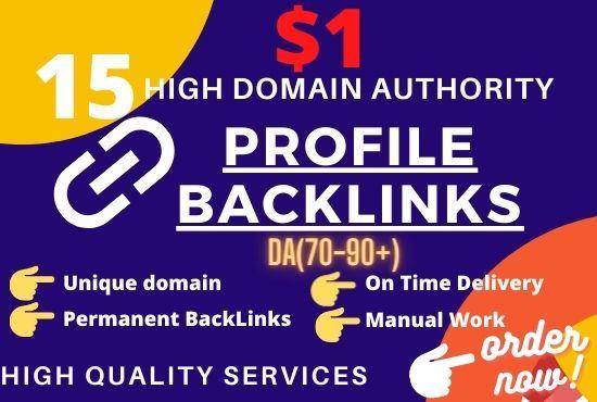 I will create 15 High DA Dofollow Profile Backlinks Da up to 70 plus