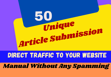 I will provide 50 unique article submission with high quality da pa backlinks