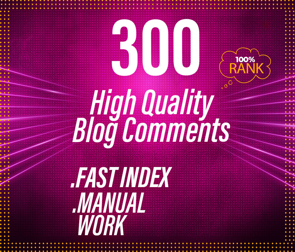 I will do 300 dofollow blog comment low obl SEO service