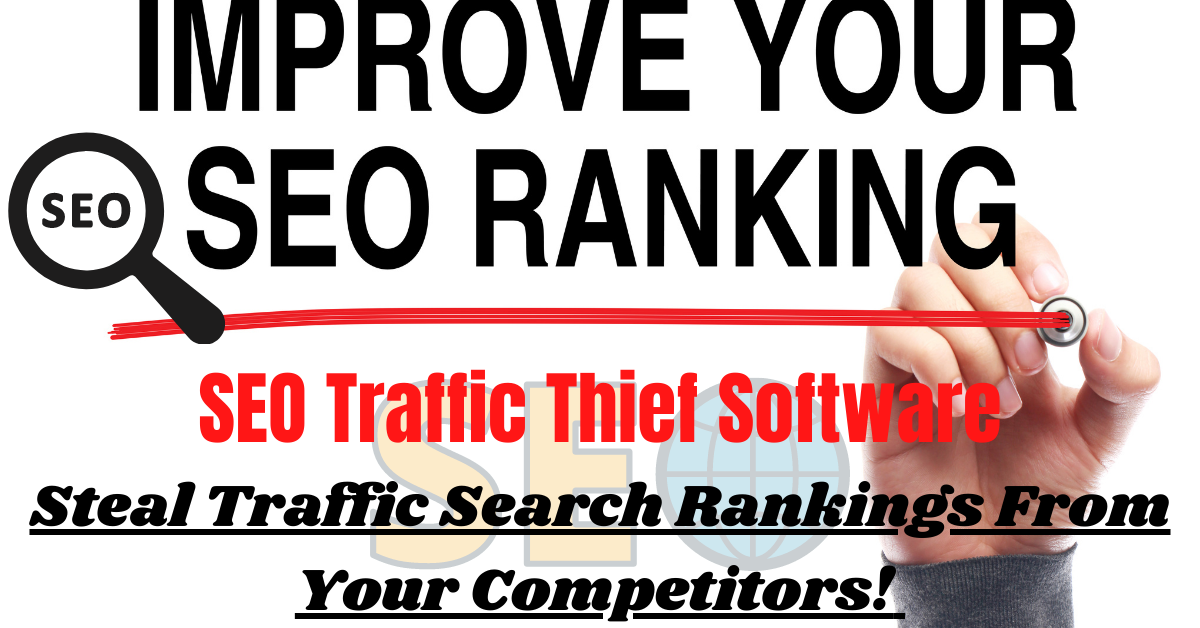 SEO Traffic Thief Software - Steal Traffic Search Rankings From Your Competitors
