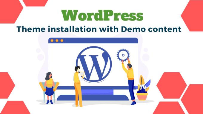 I will install WordPress setup theme and upload demo