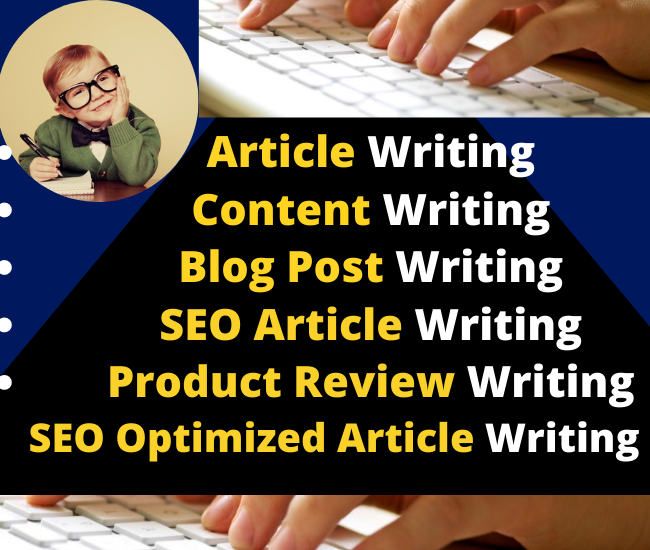 I will write SEO Optimized Content,  Article,  and Blog writing