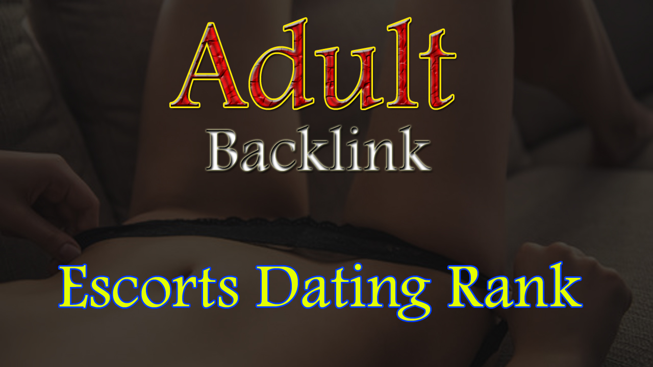 250 Adult site/Escorts/Dating 100 Percent latest 2021 Homepage PBN Backlinks