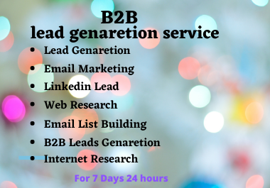 Hello,  I Will provide best B2B Lead Generation and targeted Email from LinkedIn