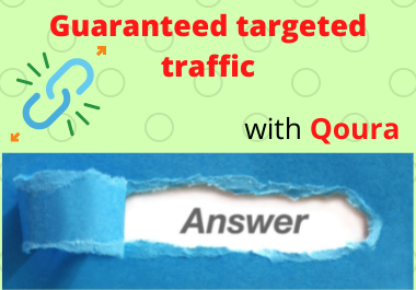 Guaranteed targetted traffic 30 Qoura answer
