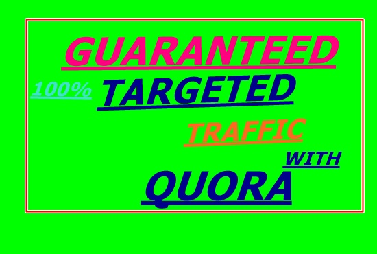 Guranteed targeted traffic 0ffer with 40 Quora answer