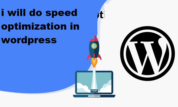 i will do speed optimization in wordpress website